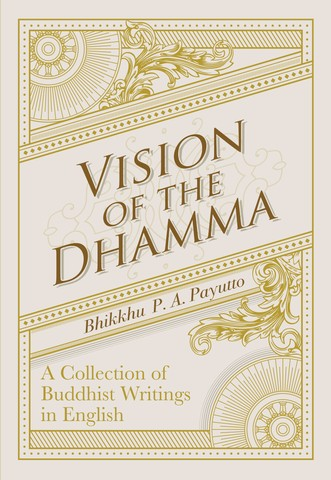 Vision of the Dhamma: A Collection of Buddhist Writings in English