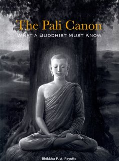 The Pali Canon: What a Buddhist Must Know